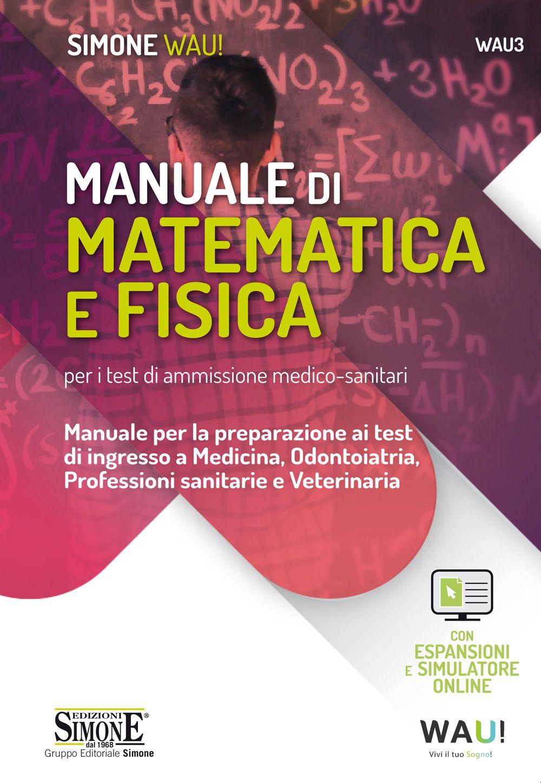 Matematica e Fisica per i test di ammissione a Medicina